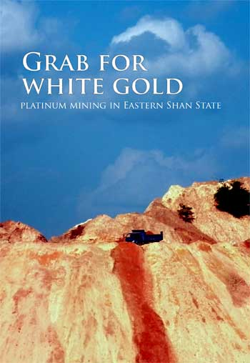 Grab for White Gold: Impacts of platinum mining in Eastern Shan State Report Cover